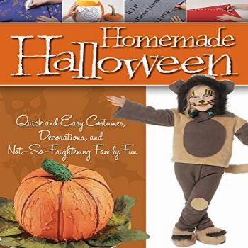 Homemade Halloween: Quick and Easy Costumes, Decorations,